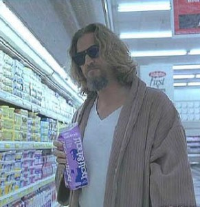 The Dude, not MY dude.