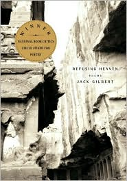 Refusing Heaven - Jack Gilbert